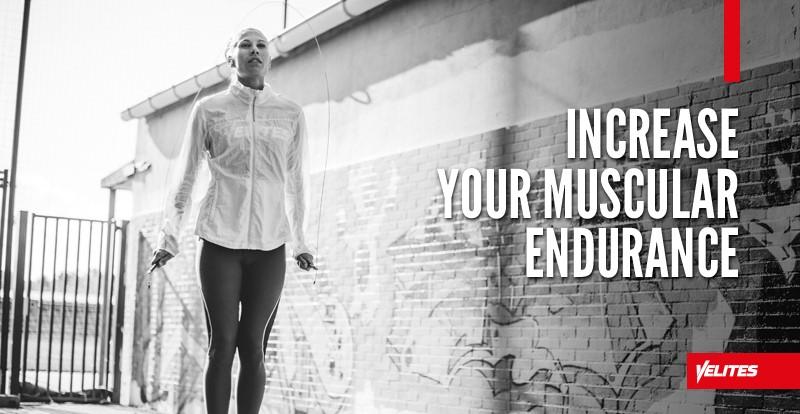 increase muscular endurance Velites